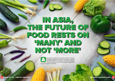 In Asia the future of food rests in 'Many' and not 'More' – Dr Ravi Khetarpal